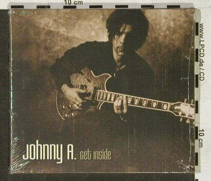 Johnny A.: Get Inside, Digi, FS-New, Favored(), , 2004 - CD - 93022 - 10,00 Euro