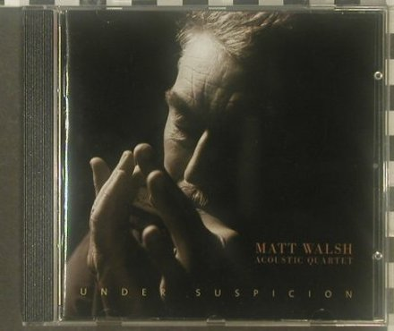Walsh Acoustic Quartet,Matt: Under Suspicion, Acoustic Music(), D, 2006 - CD - 95487 - 9,00 Euro