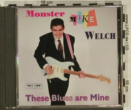 Welch,Monster Mike: These Blues Are Mine, Tone-Cool(), NL, 1996 - CD - 97210 - 6,00 Euro