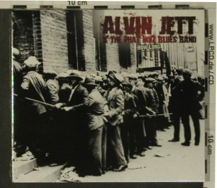 Jett,Alvin & the Phat Noiz BluesB.: How Long, Digi, FS-New, Blues Boulevard Rec.(), EU, 2007 - CD - 99319 - 10,00 Euro
