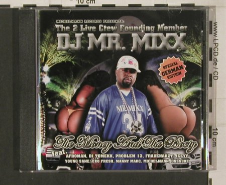 2 Live Crew fou. Member DJ Mr.Mixx: The Money and the Body, Michelmann Rec.(MR015), , 2009 - CD - 80077 - 10,00 Euro