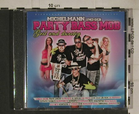 Michelmann & der Party Bass Mob: Geil und Durstig, FS-New, Distributionz(MIR015), ,  - CD - 80666 - 5,00 Euro