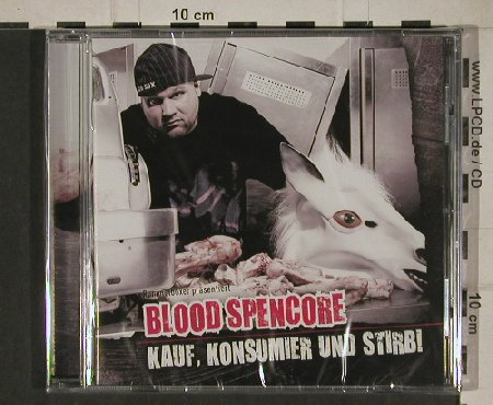 Blood Spencore: Kauf,Konsumier und Stirb !, FS-New, Distributionz(), , 2010 - CD - 80703 - 5,00 Euro