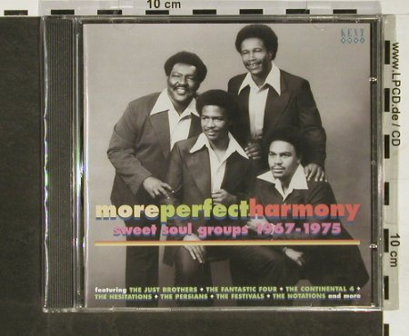 V.A.More Perfect Harmony: Sweet Soul Groups 1967-1975, FS-New, Kent Soul/Ace(CDKEND 252), UK, 2005 - CD - 93162 - 10,00 Euro