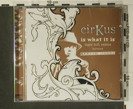 Martin Cirkus Feat.Jondo: Is What It Is Tiger Hifi rmx,FS-New, Groove Attack(), D,  - CD5inch - 98957 - 2,50 Euro