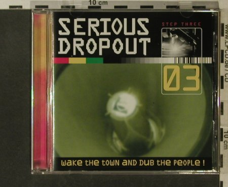 V.A.Serious Dropout Step 3: Wake The Town And Dub t.People, S3(), A, 97 - CD - 67275 - 6,00 Euro