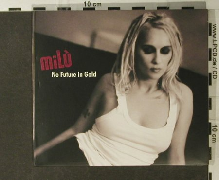 Milu: No Future In Gold, Digi, Drakkar(), D, 2005 - CD - 50982 - 7,50 Euro