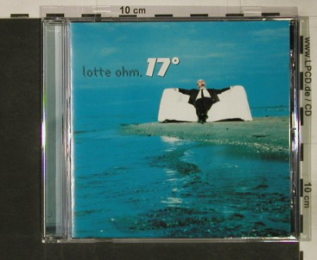Lotte Ohm: 17°, WEA(), D, 2000 - CD - 60877 - 7,50 Euro