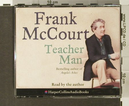 Teacher Man: Frank McCourt,read by the Author, HarperCollins AudioBooks(), UK, 2005 - 5CD - 93919 - 12,50 Euro