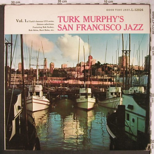 Turk Murphy Jazzband: San Francisco Jazz Vol.1, Good Time Jazz(L-12026), US, 1957 - LP - X4676 - 9,00 Euro