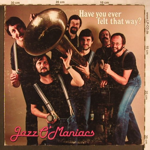 Jazz O-Maniacs: Have you ever felt that way?, Stomp Off(SOS 1046), US, 1982 - LP - X4802 - 6,00 Euro