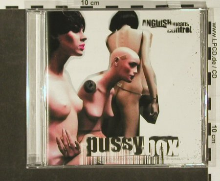 Pussy Box: Anguish Means Control, Zomba(), EU, 03 - CD - 53151 - 4,00 Euro