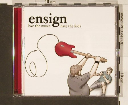 Ensign: Love the Music hate the Kids, JTTP(), , 03 - CD - 53255 - 10,00 Euro
