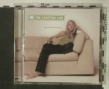Starting Line,The: Say It Like You Mean It, Drive-thru(), US, 2002 - CD - 53843 - 10,00 Euro