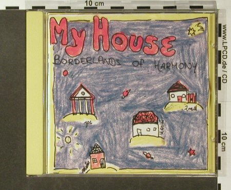 Borderlands of Harmony: My House, Rockwerk(), , 1996 - CD - 54018 - 7,50 Euro