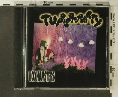 Boxhamsters: Tupperparty, Bad Moon(BAD 022), D, 1996 - CD - 54087 - 7,50 Euro