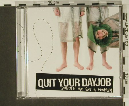 Quit Your Day Job: Sweden We Got a Problem, Bad Taste Rec.(), EU,  - CD - 54398 - 5,00 Euro