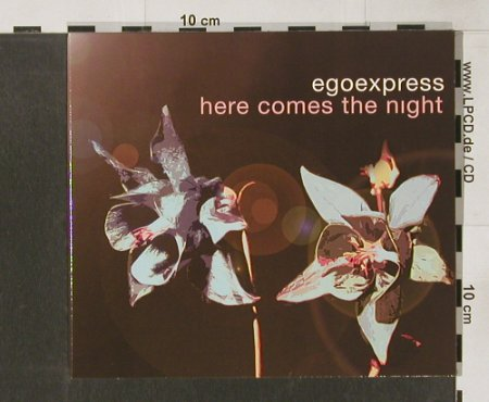 Egoexpress: Here Comes The Night*4+2,Digi, Lado(), D, 00 - CD5inch - 54611 - 4,00 Euro