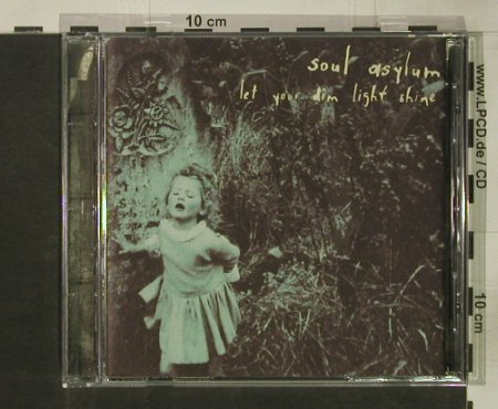 Soul Asylum: Let Your Dim Light Shine, Columb.(), UK, 1995 - CD - 54664 - 5,00 Euro