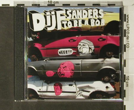 Dijf Sanders: To Be a Bob, Dub Recordings(dub cd 012), , 2005 - CD - 54761 - 10,00 Euro