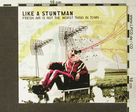 Like a Stuntman: Fresh Air is Not the Worst Thing..., Records&Me(), , 2006 - CD - 55570 - 7,50 Euro