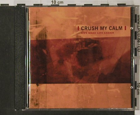 Crush my Calm: Lies make Life Easier, StrangeFru(015), D,  - CD - 56279 - 10,00 Euro