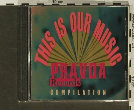 V.A.This is our Music: 16 Tr. Compilation, co, Pravda Rec(), ,  - CD - 57080 - 5,00 Euro