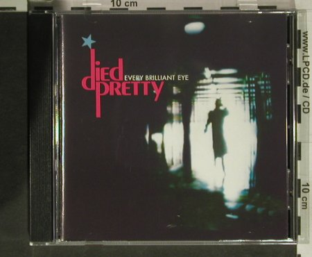 Died Pretty: Every Brilliant Eye, Rebel(), D, 1990 - CD - 60057 - 7,50 Euro