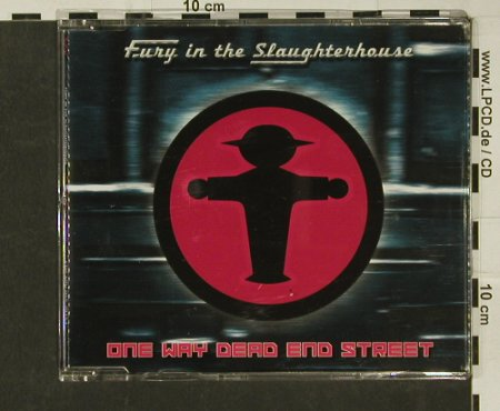 Fury In The Slaughterhouse: One Way Dead End Street*2+3, SPV(055-29153), D, 1998 - CD5inch - 60419 - 3,00 Euro