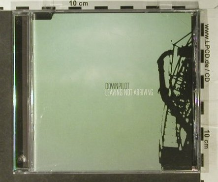 Downpilot: Leaving On Arrival, Tapete Records(0157036RAU), D, 2005 - CD - 60871 - 10,00 Euro