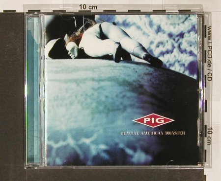 PIG: Genuine American Monster, Metropolis(), US, co, 99 - CD - 61394 - 7,50 Euro