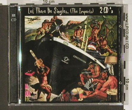 V.A.Let There Be Singles: The Imports, Alt.Tent.(Virus 182), UK, 96 - 2CD - 64721 - 12,50 Euro