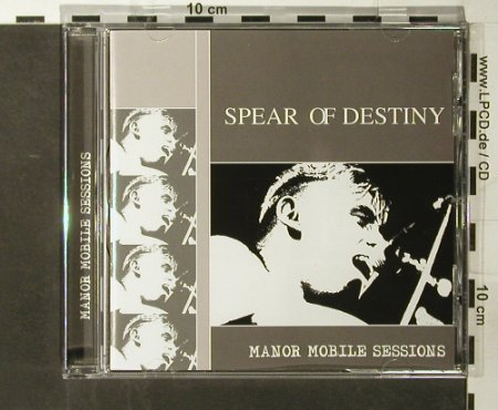 Spear Of Destiny: Manor Mobile Sessions, 8 Tr., Easterstone(), UK, 2006 - CD - 65422 - 10,00 Euro