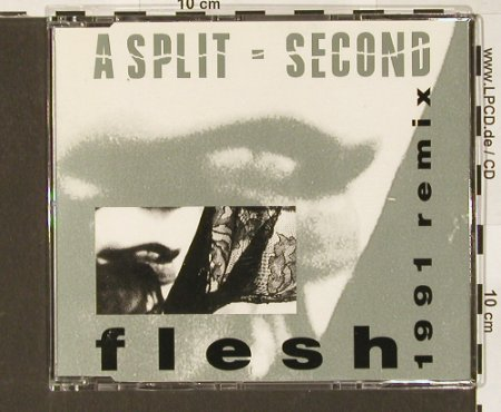A Split Second: Flesh Remix, SPV(), D, 91 - CD5inch - 68041 - 4,00 Euro