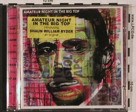 Amateur Night in the Big Top: introducing Shaun William Ryder, OWS(POWS1), ,  - CD - 68132 - 10,00 Euro