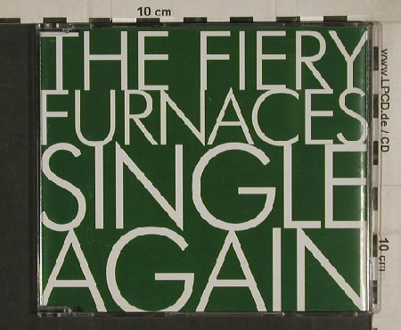 Fiery Furnaces: Single Again / Evergreen, RoughTrade(RTRADSCD190), , 2004 - CD5inch - 80526 - 2,50 Euro
