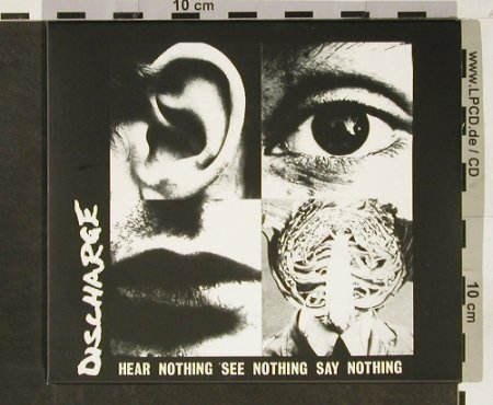 Discharge: Hear Nothing See Nothing Say Nothin, Sanctuary(), UK, 2003 - CD - 93010 - 10,00 Euro