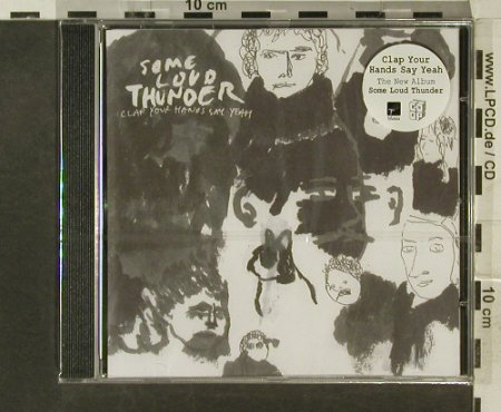 Clap Your Hands Say Yeah: Some Loud Thunder, FS-New, Wichita(WEBB117CD), , 2007 - CD - 95455 - 10,00 Euro