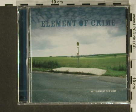 Element Of Crime: Mittelpunkt der Welt, FS-New, Universal(), EU, 2005 - CD - 97261 - 10,00 Euro