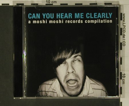 V.A.Can You Hear Me Clearly: Bloc Party...Yeti, 16 Tr., Moschi Moschi(cd10), EU, 2006 - CD - 97782 - 7,50 Euro