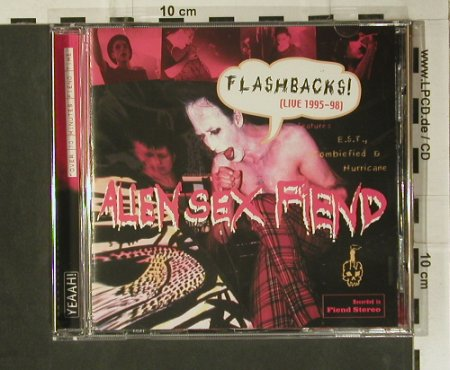 Alien Sex Fiend: Flashbacks(Live 1995-1998), Almafame(YEAAH 52), UK, 2000 - CD - 98953 - 7,50 Euro