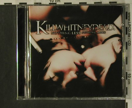 Killwhitneydead: Nothing Less Nothing More, FS-New, Tribunal Rec.(SWCR 024), , 2008 - CD - 99296 - 10,00 Euro