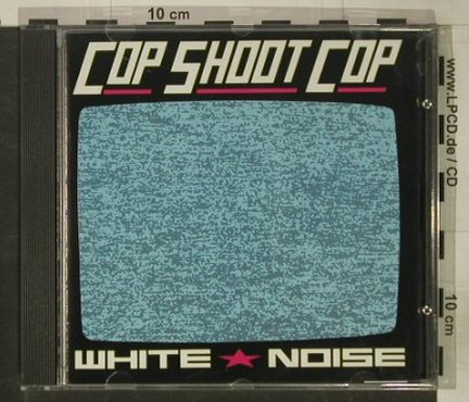 Cop Shoot Cop: White Noise, Big Cat(), EU, 1992 - CD - 92560 - 12,50 Euro