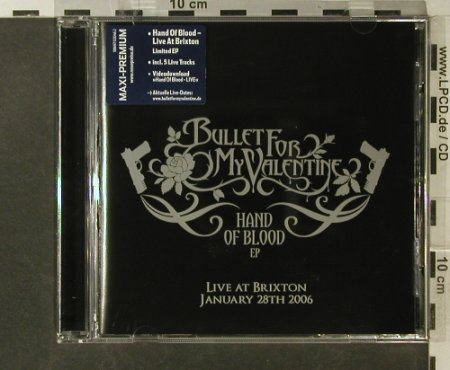 Bullet for My Valentine: Hand Of Blood EP, 5 Tr.Live, Gun Rec.(255), EU, 2006 - CD5inch - 95618 - 7,50 Euro
