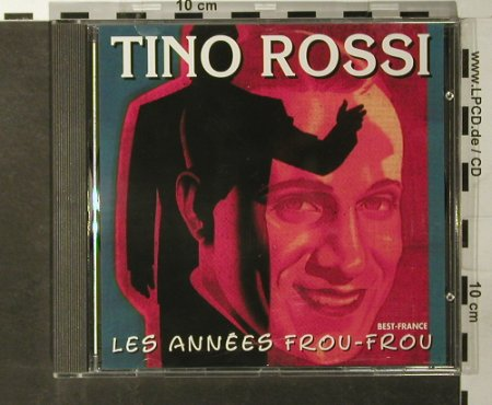 Rossi,Tino: Les Annees Frou-Frou, Best-France, Bella Musica(BFD 1004), F, 1985 - CD - 55824 - 5,00 Euro