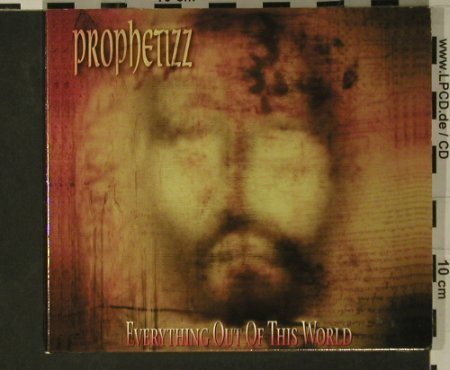 Prophetizz: Everything Out of This World, Digi, SAAR Rec(), , 2002 - CD - 97907 - 5,00 Euro
