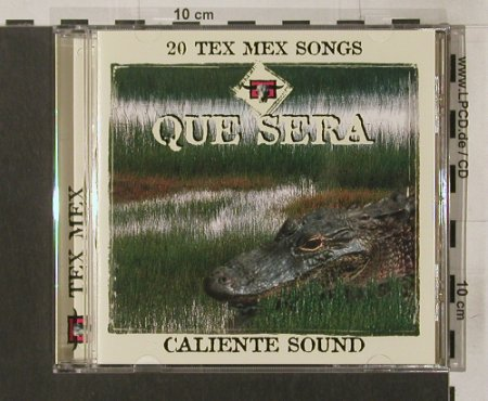 V.A.Que Sera: 20 Tex Mex Songs-Caliente Sound, WG(TEX 001), , 1999 - CD - 56009 - 7,50 Euro