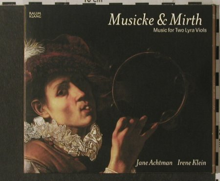 V.A.Musicke&Mirth: Music For Two Lyra Viols, Digi, Raumklang(RK 9906), D, 2001 - CD - 92024 - 9,00 Euro