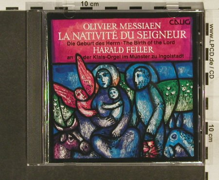 Messiaen,Olivier-Harald Feller: La Nativite d.Seigneur,Klais Orgel, Calig(), A, 1993 - CD - 94303 - 5,00 Euro