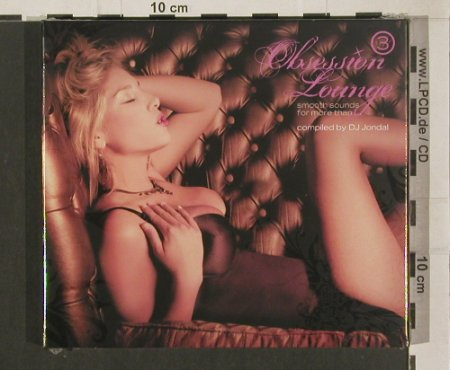 V.A.Obsession Lounge: 3, compiled by DJ Jondal, Digi, Clubstar(), EU, FS-New, 2009 - 2CD - 80011 - 10,00 Euro